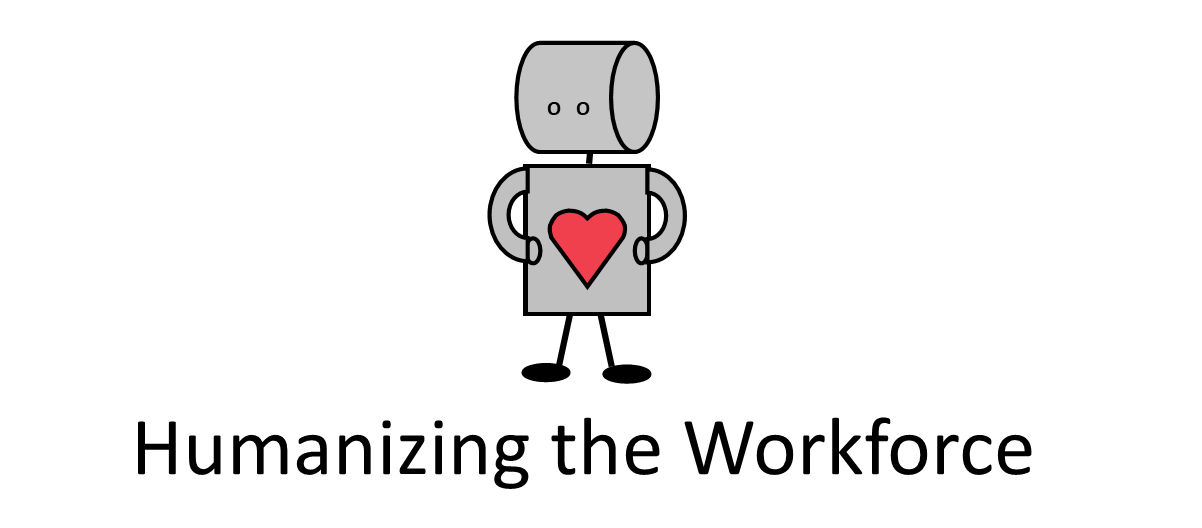Humanizing the Workforce